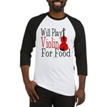 Will Play Violin For Food Baseball Jersey