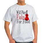 Will Play Violin For Food Light T-Shirt