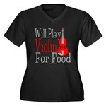 Will Play Violin For Food Women's Plus Size V-Neck