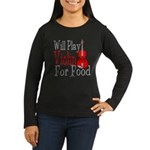 Will Play Violin For Food Women's Long Sleeve Dark