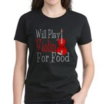Will Play Violin For Food Women's Dark T-Shirt