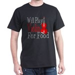 Will Play Violin For Food Dark T-Shirt