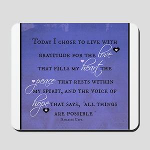 Today I chose Gratitude, Love, Peace, and Hope Mou