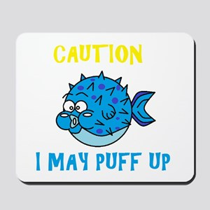 Don't Puff Up! Mousepad