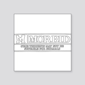 "M is for Morbid Square Sticker 3"" x 3"""