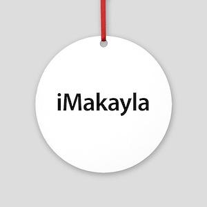 iMakayla Round Ornament