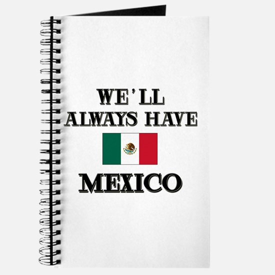 We Will Always Have Mexico Journal