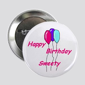 """Happy Birthday Sweety 2.25"""" Button (10 pack)"""