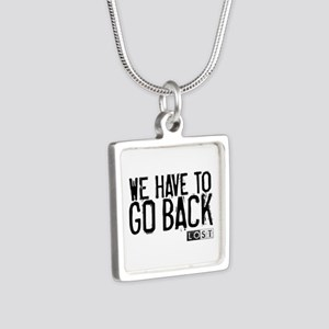 We Have to Go Back Silver Square Necklace