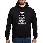 Keep Calm But First Coffee Hoodie (dark)
