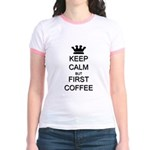 Keep Calm But First Coffee Jr. Ringer T-Shirt