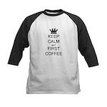 Keep Calm But First Coffee Kids Baseball Jersey