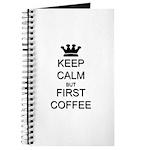 Keep Calm But First Coffee Journal