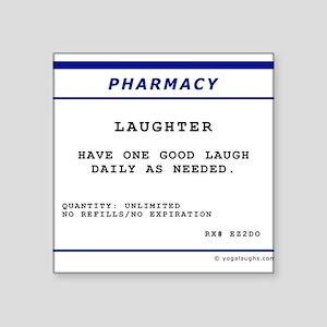 Laughtees Laughter Prescription Label Square Stick