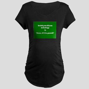 Irishproblemsolvingcafe Maternity Dark T-Shirt