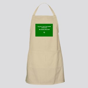 If you cant be Irish at home.. Apron