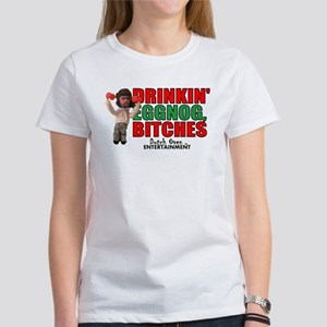 Drinkin Eggnog, Bitches Lil Snarky T-Shirt