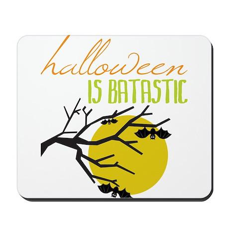 Halloween Is Batastic Mousepad