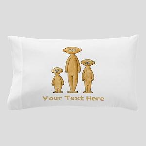 Meerkats. Custom Text. Pillow Case