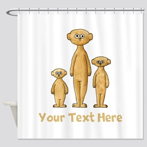 Meerkats. Custom Text. Shower Curtain