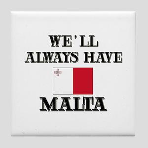 We Will Always Have Malta Tile Coaster