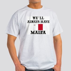 We Will Always Have Malta Ash Grey T-Shirt