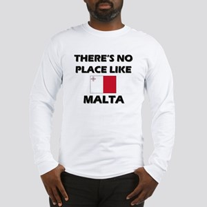 There Is No Place Like Malta Long Sleeve T-Shirt