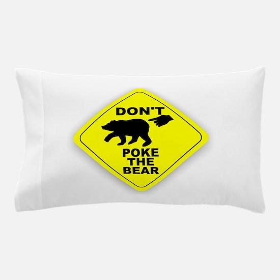Dont Poke The Bear Pillow Case