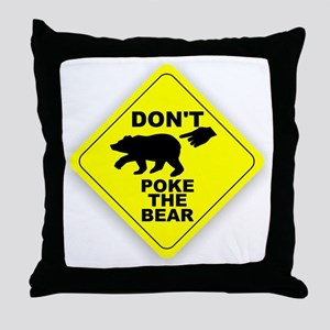 Dont Poke The Bear Throw Pillow