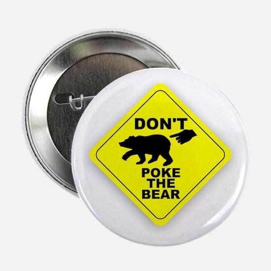 "Dont Poke The Bear 2.25"" Button"