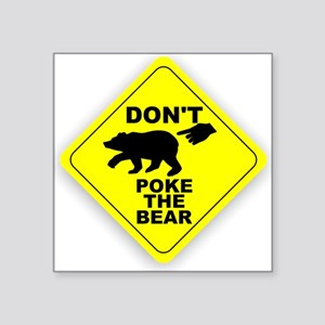 "Dont Poke The Bear Square Sticker 3"" x 3"""