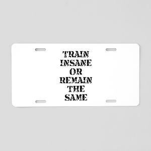 Train Insane Aluminum License Plate