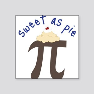 "Sweet As Pie Square Sticker 3"" x 3"""