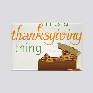 A Thanksgiving Thing Rectangle Magnet