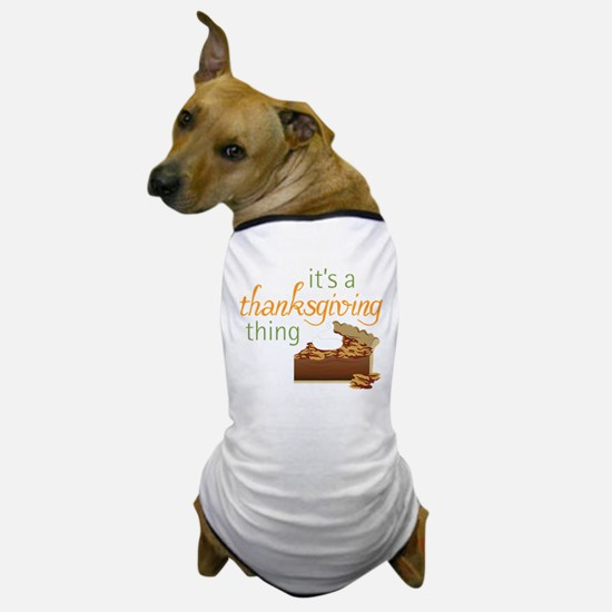 A Thanksgiving Thing Dog T-Shirt