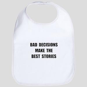 Bad Decisions Bib