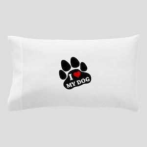 I Heart My Dog Pillow Case