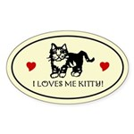 I LOVES ME KITTY! Oval Cat Sticker