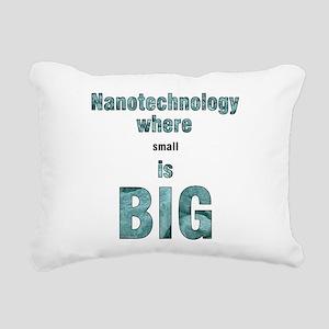 Nanotechnology is Big Rectangular Canvas Pillow