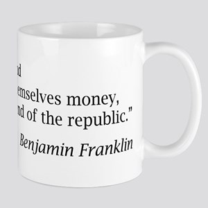 "Franklin: ""When the people find..."" Mug"