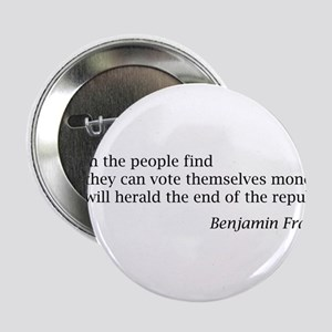 "Franklin: ""When the people find..."" 2.25"" Button"