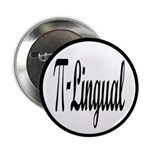 """Pi Lingual Funny Math 2.25"""" Button (10 pack)"""