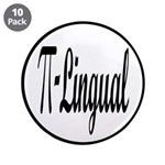 """Pi Lingual Funny Math 3.5"""" Button (10 pack)"""
