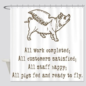 pigs ready to fly Shower Curtain