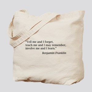 "Franklin: ""Tell me and I forget, teach me..."" Tote"