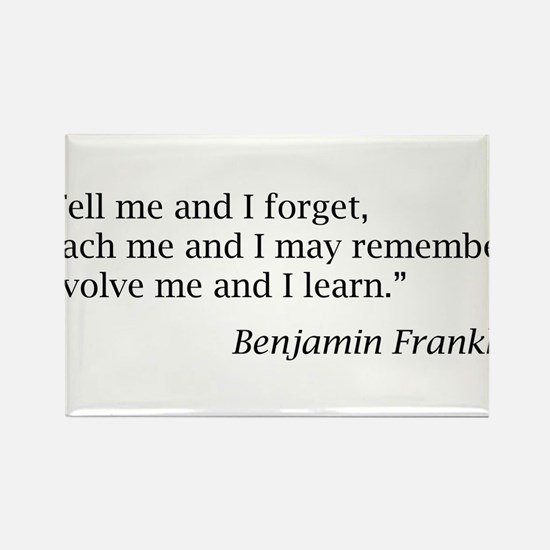 """Franklin: """"Tell me and I forget, teach me..."""" Rect"""