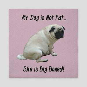 My Dog is Not Fat Pug Queen Duvet