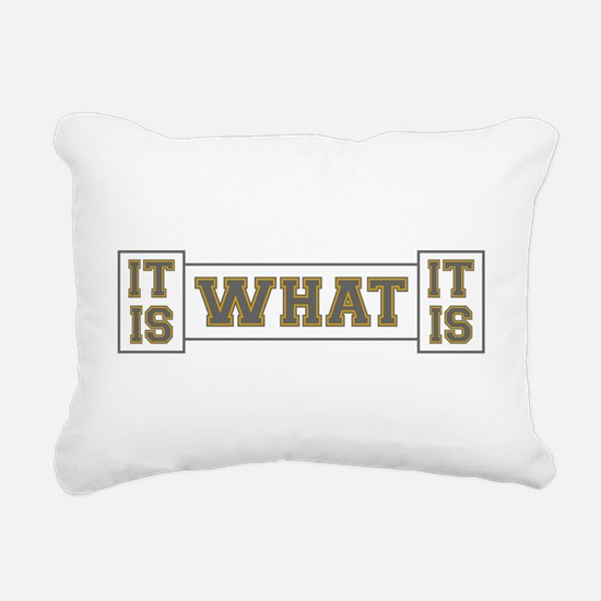 It Is What It Is Gray an Rectangular Canvas Pillow