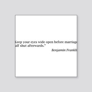 "Benjamin Franklin on Marriage Square Sticker 3"" x"