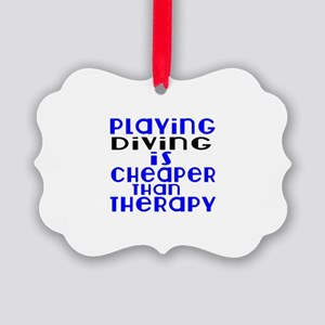 Diving Is Cheaper Than Therapy Picture Ornament